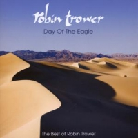 Trower, Robin Day Of The Eagle - The Best Of Robin Trower
