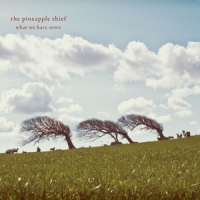 Pineapple Thief What We Have Sown -digi-
