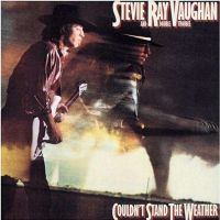 Vaughan, Stevie Ray Couldn't Stand The..