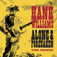 Williams, Hank Alone & Forsaken