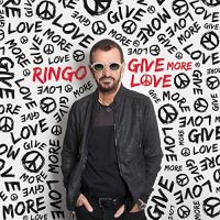 Starr, Ringo Give More Love  180gr&download)