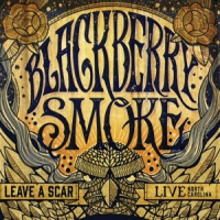 Blackberry Smoke Leave A Scar