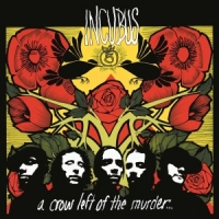 Incubus A Crow Left Of The Murder