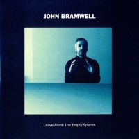 Bramwell, John Leave Alone The Empty..