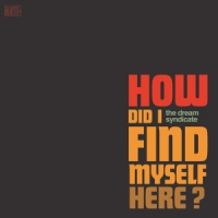 Dream Syndicate, The How Did I Find Myself Here -turquoise-