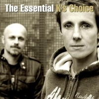K's Choice Essential K's Choice (2cd)