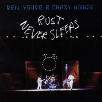 Young, Neil & Crazy Horse Rust Never Sleeps -reissue-