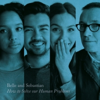 Belle & Sebastian How To Solve Our Human Problems (part 3)