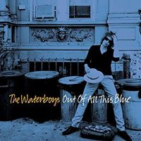 Waterboys Out Of All This Blue -deluxe-