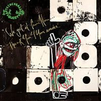 A Tribe Called Quest We Got It From Here.....