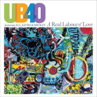 Ub40 Feat. Ali, Astro & Mickey A Real Labour Of Love