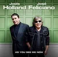 Holland, Jools & Jose Feliciano As You See Me Now
