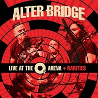 Alter Bridge Live At The O2 Arena  Rarities