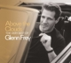 Above The Coulds: The Very Best Of Glenn Frey