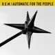 Automatic For The People (25th Anniversary Boxset)