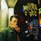 JAMES HUNTER SIX Whatever It Takes