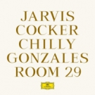 JARVIS COCKER CHILLY GONZALES Room 29