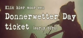 DONNERWETTER DAY EARLY BIRD TICKETS