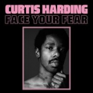 CURTIS HARDING Face Your Fear