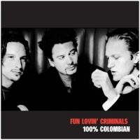 Fun Lovin' Criminals 100% Colombian -digi-
