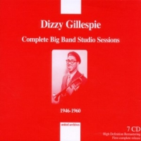 Gillespie, Dizzy Complete Big Band Studio Sessions 1946-1960