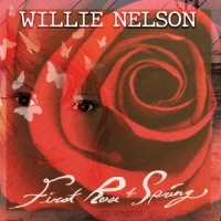 Nelson, Willie First Rose Of Spring