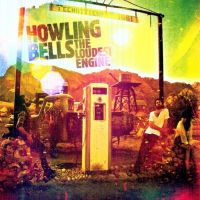 Howling Bells Loudest Engine -hq-