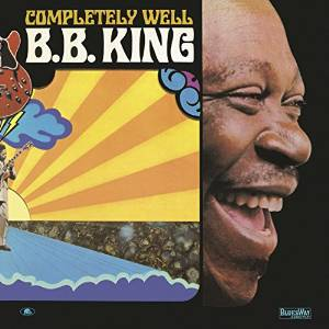 King, B.b. Completely Well -reissue-