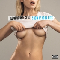 Bloodhound Gang Show Us Your Hits