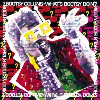 Collins, Bootsy What's Bootsy Doin'?