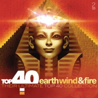 Earth, Wind & Fire Top 40 - Earth Wind & Fire And Friends