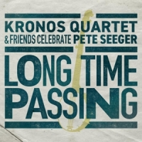 Kronos Quartet Long Time Passing