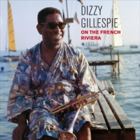 Gillespie, Dizzy On The French Riviera