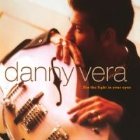 Vera, Danny For The Light In Your Eyes -clrd-