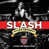 Slash / Kennedy, Myles And The Conspir Living The Dream Tour (live/coloure