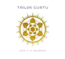 Gurtu, Trilok God Is A Drummer
