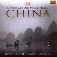 Heart Of The Dragon Ensem Classical Folk Music From