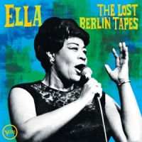 Fitzgerald, Ella Ella  The Lost Berlin Tapes
