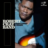 Cray, Robert -band- That's What I Heard