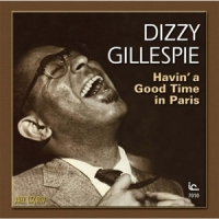 Gillespie, Dizzy Havin' A Good Time In Paris