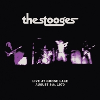 Stooges, The Live At Goose Lake: August 8th 1970 -digi-