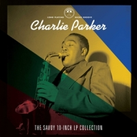 Parker, Charlie The Savoy 10-inch Lp Collection