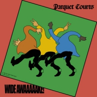Parquet Courts Wide Awake!