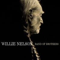 Nelson, Willie Band Of Brothers