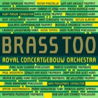 Royal Concertgebouw Orche Brass Too