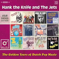 Hank The Knife Golden Years Of Dutch Pop Music