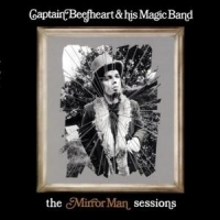 Captain Beefheart Mirror Man Sessions -hq-