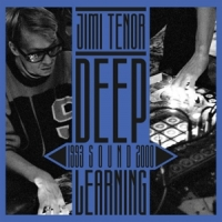 Tenor, Jimi Deep Sound Learning (1993 - 2000)