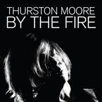 Moore, Thurston By The Fire