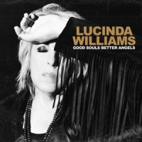 Williams, Lucinda Good Souls Better Angels